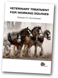 Veterinary Treatment of Working Equines, by Graham Duncanson.